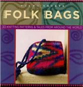 Folk Bags: 30 Knitting Patterns From Around The World