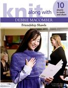 Knit Along with Debbie Macomber: Friendship Shawls